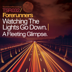 FORERUNNERS - Watching The Lights Go Down/A Fleeting Glimpse EP