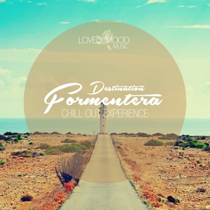 VARIOUS - Chill Out Experience Destination Formentera