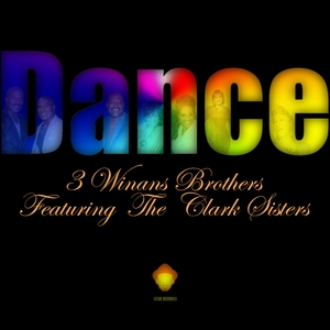 3 WINANS BROTHERS feat THE CLARK SISTERS - Dance