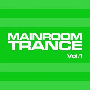 VARIOUS - Mainroom Trance Vol 1