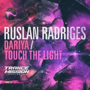 RADRIGES, Ruslan - Dariya/Touch The Light