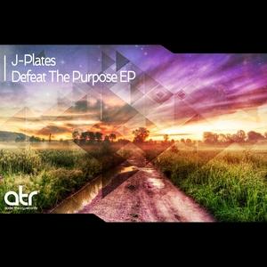 J PLATES - Defeat The Purpose EP