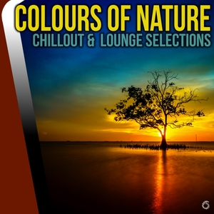 VARIOUS - Colours Of Nature Chillout & Lounge Selections