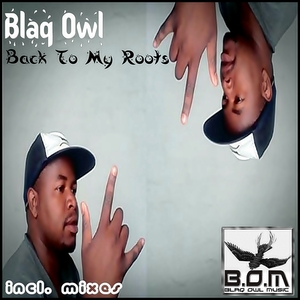 BLAQ OWL - Back To My Roots