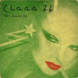 CLASS 76 - Mr Crime EP