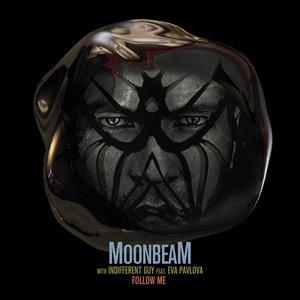 MOONBEAM/INDIFFERENT GUY feat EVA PAVLOVA - Follow Me