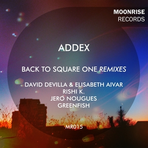 ADDEX - Back To Square One (remixes)