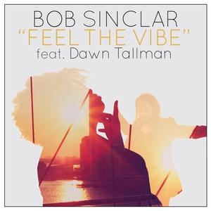 SINCLAR, Bob feat DAWN TALLMAN - Feel The Vibe
