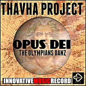 THAVHA PROJECT - Opus Dei: The Olympians Danz