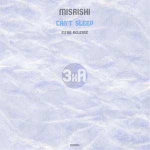 MISRISHI - Can't Sleep (Intro Release)