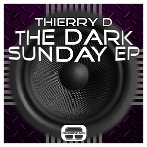 THIERRY D - The Dark Sunday EP