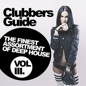 VARIOUS - Clubbers Guide The Finest Assortment Of Deep House Vol 3