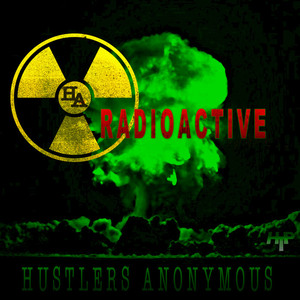 HUSTLERS ANONYMOUS feat JIMMENA ROBINSON - RadioActive