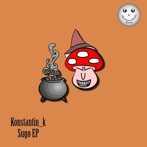 KONSTANTIN K - Sugo EP