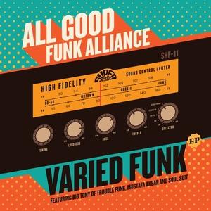 ALL GOOD FUNK ALLIANCE - Varied Funk