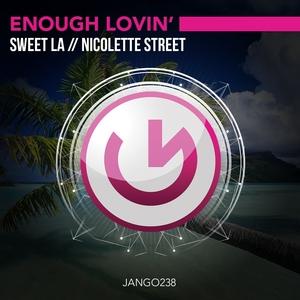 NICOLETTE STREET/SWEET LA - Enough Lovin'