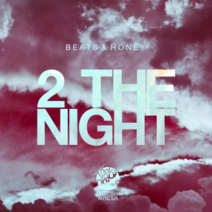 BEATS/HONEY - 2 The Night