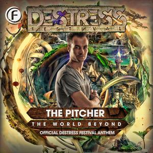 THE PITCHER - The World Beyond (Destress Festival Anthem 2015)