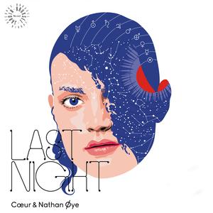 COEUR & NATHAN OYE - Last Night EP