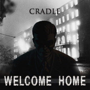 CRADLE - Welcome Home