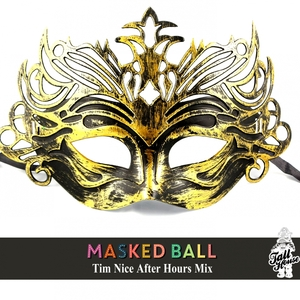 NICE, Tim/VARIOUS - Masked Ball: Tim Nice After Hours