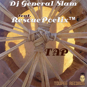 DJ GENERAL SLAM feat RESCUEPOETIX - Tap