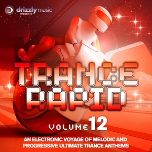 VARIOUS - Trance Rapid Volume 12 An Electronic Voyage Of Melodic & Progressive Ultimate Trance Anthems
