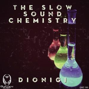 DIONIGI - The Slow Sound Chemistry