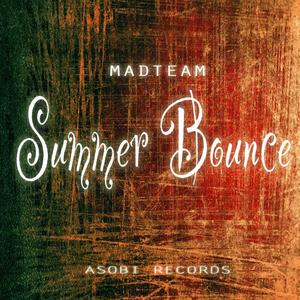 MADTEAM - Summer Bounce