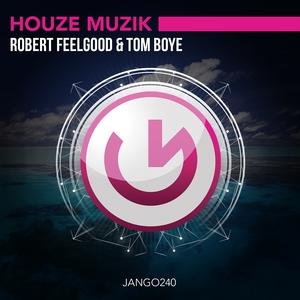 FEELGOOD, Robert/TOM BOYE - Houze Muzik