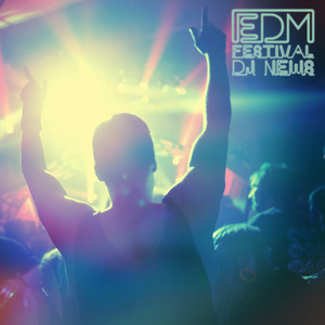VARIOUS - EDM Festival DJ News