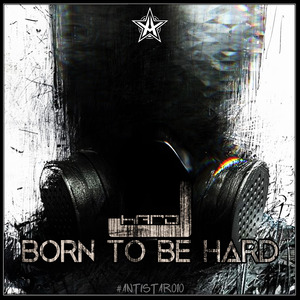HARD J - Born To Be Hard