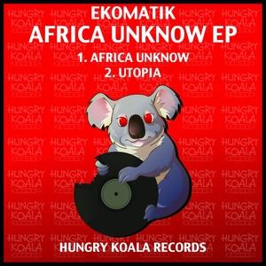 EKOMATIK - Africa Unknow EP