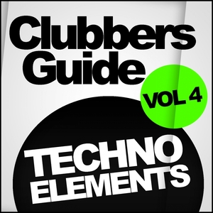 VARIOUS - Clubbers Guide Vol 4: Techno Elements