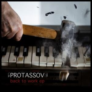 PROTASSOV - Back To Work EP