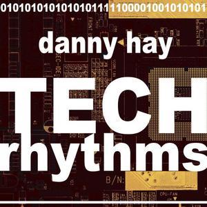 HAY, Danny - Tech Rhythms