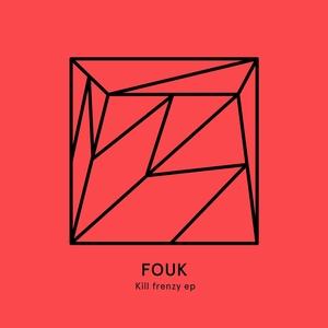 FOUK - Kill Frenzy EP