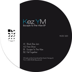 KEZ YM - Escape To The Vibe