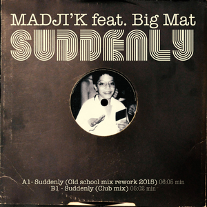 MADJI'K feat BIG MAT - Suddenly