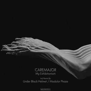 CAREMAJOR - My Exhibitionism