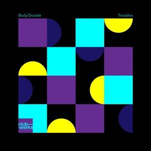 BODY DOUBLE (UK) - Troubles