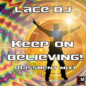 LACE DJ - Keep On Believing (Bassment mix)