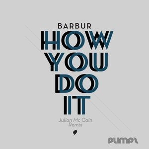 BARBUR - How You Do It