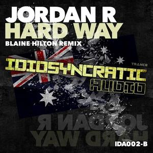 JORDAN R - Hard Way (Blaine Hilton remix)