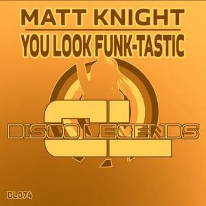 KNIGHT, Matt - You Look Funk Tastic