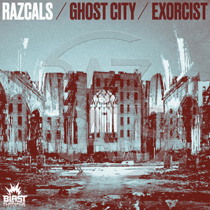 RAZCALS - Ghost City/Exorcist
