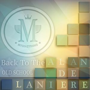 DE LANIERE, Alan - Back To The Old School