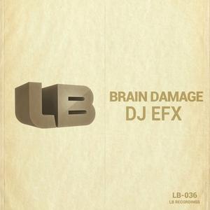 DJ EFX - Brain Damage