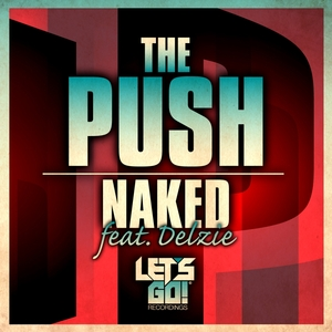 PUSH, The feat DELZIE - Naked