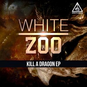 WHITE ZOO - Kill A Dragon EP